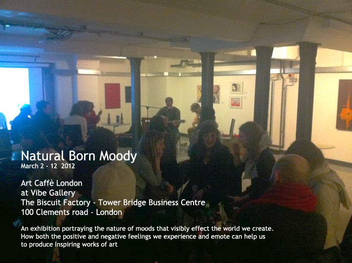 """Natural Born Moody"" at Vibe Gallery, London - March 2 – 12, 2012"
